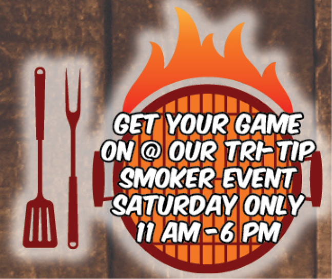 Get your Game On @ our Tri-Tip Smoker Event!